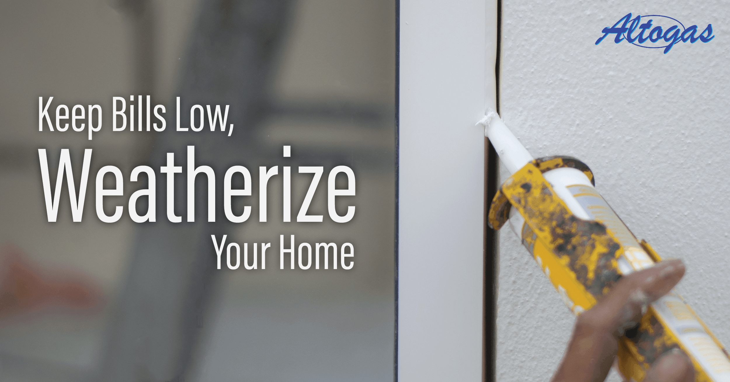 Weatherize Your Home
